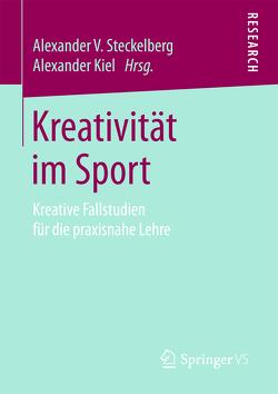 Kreativität im Sport von Kiel,  Alexander, Steckelberg,  Alexander V.