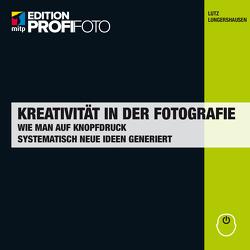 Kreativität in der Fotografie von Lungershausen,  Lutz