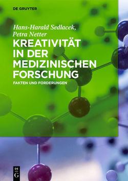 Kreativität in der medizinischen Forschung von Netter,  Petra, Sedlacek,  Hans-Harald