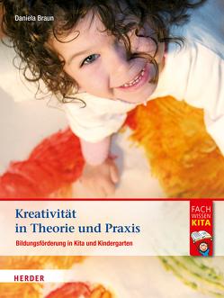 Kreativität in Theorie und Praxis von Braun,  Daniela, Schmidt,  Hartmut W.