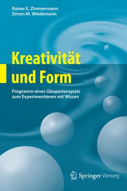 Kreativität und Form von Wiedemann,  Simon M., Zimmermann,  Rainer E.