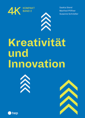 Kreativität und Innovation (E-Book) von Pfiffner,  Manfred, Schrödter,  Susanne, Sterel,  Saskia