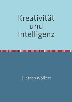 Kreativität und Intelligenz von Wölkert,  Dietrich