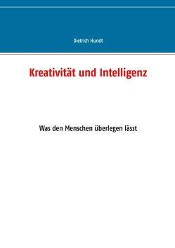 Kreativität und Intelligenz von Hundt,  Dietrich