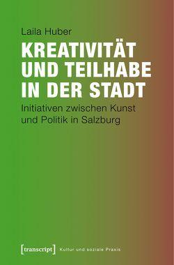 Kreativität und Teilhabe in der Stadt von Huber,  Laila Lucie