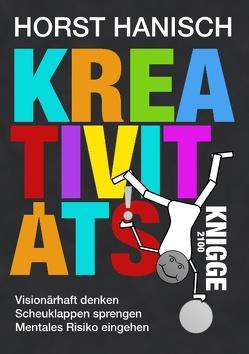 Kreativitäts-Knigge 2100 von Hanisch,  Horst