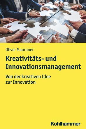 Kreativitäts- und Innovationsmanagement von Mauroner,  Oliver