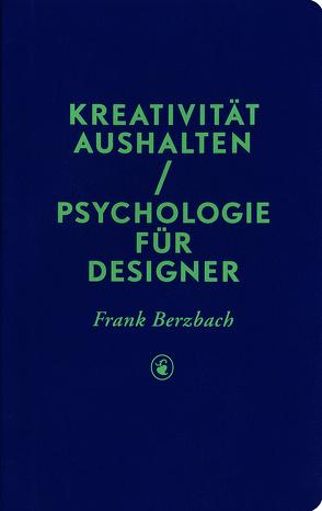 Kreativität aushalten von Berzbach, Frank
