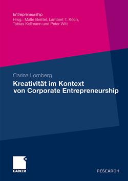 Kreativität im Kontext von Corporate Entrepreneurship von Lomberg,  Carina