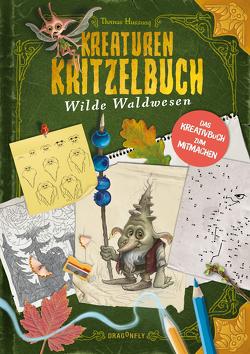 Kreaturenkritzelbuch – Wilde Waldwesen von Hussung,  Thomas