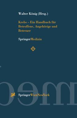 Krebs — Ein Handbuch für Betroffene, Angehörige und Betreuer von König,  Walter
