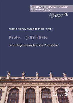 Krebs (ER)LEBEN von Mayer,  Hanna, Zellhofer,  Helga