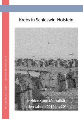 Krebs in Schleswig Holstein von Eisemann,  Nora, Gerdemann,  Ulrike, Holzmann,  Miriam, Katalinic,  Alexander, Pritzkuleit,  Ron, Richter,  Anke, Tobis,  Jutta