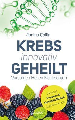 Krebs innovativ geheilt von Collin,  Janina