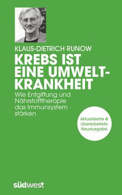 Krebs ist eine Umweltkrankheit von Runow,  Klaus-Dietrich