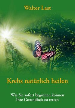 Krebs natürlich heilen von Hawranke,  Nina, Last,  Walter, Pratzel,  Helmut G.