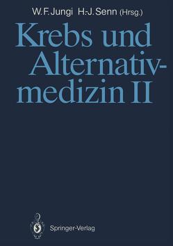 Krebs und Alternativmedizin II von Jungi,  Walter F., Senn,  Hans-Jörg