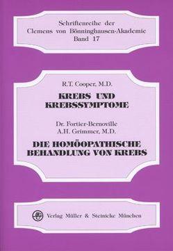 Krebs und Krebssymptome. – Fortier-Bernoville /Grimmer, A H: Die Homöopathische Behandlung von Krebs von Cooper,  R T, Reinke,  Karl H, Risch,  Gerhard, Tippett,  Antje