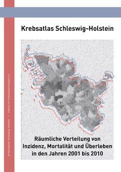 Krebsatlas Schleswig-Holstein von Eisemann,  Nora, Gerdemann,  Ulrike, Holzmann,  Miriam, Katalinic,  Alexander, Maier,  Werner, Pritzkuleit,  Ron, Richter,  Anke