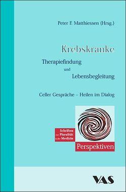 Krebskranke, Therapiefindung und Lebensbegleitung von Büschel,  Gerd, Fintelmann,  Volker, Hager,  Erich D, Matthiessen,  Peter F
