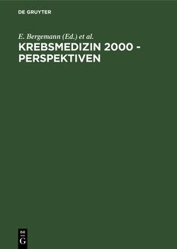Krebsmedizin 2000 – Perspektiven von Bergemann,  Ernst, Lichtenegger,  Werner, Sehouli,  Jalid, Thierse,  Wolfgang