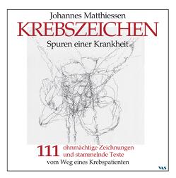 KREBSZEICHEN – Spuren einer Krankheit von Matthiessen,  Johannes