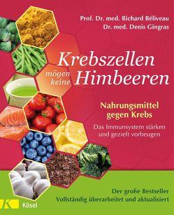 Krebszellen mögen keine Himbeeren – Aktualisierte Neuausgabe von Béliveau,  Richard, Gingras,  Denis, Laak,  Hanna van