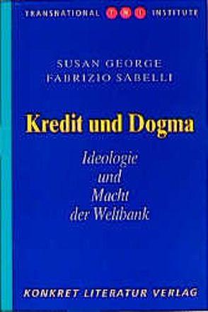Kredit und Dogma von George,  Susan, Sabelli,  Fabrizio