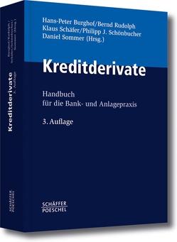Kreditderivate von Burghof,  Hans-Peter, Rudolph,  Bernd, Schaefer,  Klaus, Schönbucher,  Philipp J., Sommer,  Daniel
