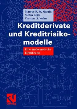 Kreditderivate und Kreditrisikomodelle von Martin,  Marcus R. W., Reitz,  Stefan, Wehn,  Carsten