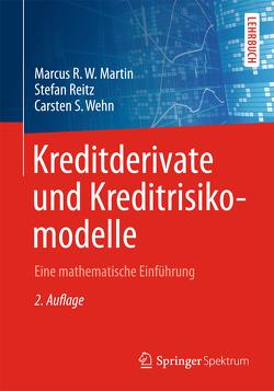 Kreditderivate und Kreditrisikomodelle von Martin,  Marcus R. W., Reitz,  Stefan, Wehn,  Carsten S.