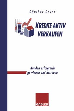 Kredite aktiv verkaufen von Geyer,  Guenther