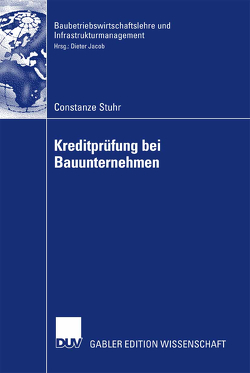 Kreditprüfung bei Bauunternehmen von Jacob,  Prof. Dr. Dieter, Stuhr,  Constanze