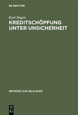 Kreditschöpfung unter Unsicherheit von Hagen,  Kurt