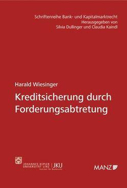 Kreditsicherung durch Forderungsabtretung von Wiesinger,  Harald