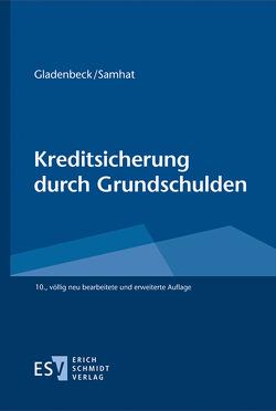 Kreditsicherung durch Grundschulden von Gaberdiel,  Heinz, Gladenbeck,  Martin, Samhat,  Abbas