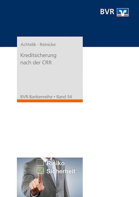 Kreditsicherung nach der CRR von Achtelik, Olaf, Reinicke, Thorsten: F