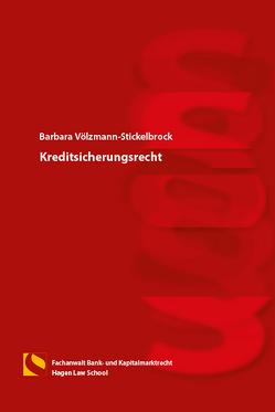 Kreditsicherungsrecht von Gräfin von Schlieffen,  Katharina, Völzmann-Stickelbrock,  Barbara, Zwiehoff,  Gabriele