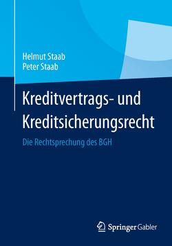 Kreditvertrags- und Kreditsicherungsrecht von Staab,  Helmut, Staab,  Peter
