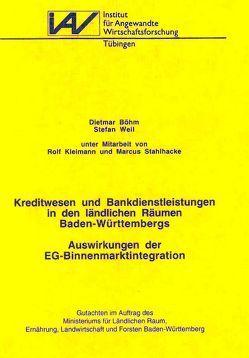 Kreditwesen und Bankdienstleistungen in den ländlichen Räumen Baden-Württembergs von Böhm,  Dietmar, Kleimann,  Rolf, Stahlhacke,  Marcus, Weil,  Stefan
