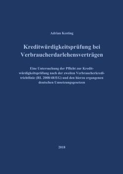 Kreditwürdigkeitsprüfung bei Verbraucherdarlehensverträgen von Kesting,  Adrian