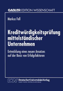 Kreditwürdigkeitsprüfung mittelständischer Unternehmen von Fell,  Markus