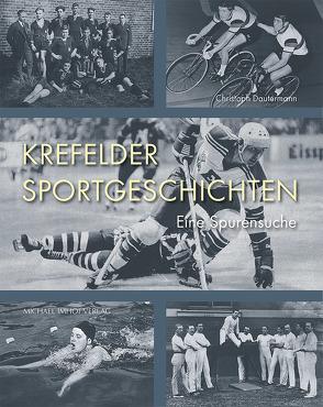 Krefelder Sportgeschichten von Dautermann,  Christoph