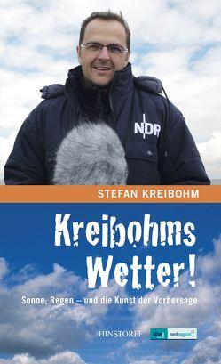 Kreibohms Wetter! Sonne, Regen – und die Kunst der Vorhersage von Kreibohm,  Stefan