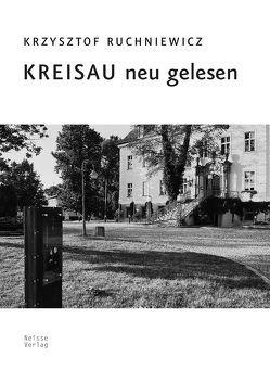 Kreisau neu gelesen von Franke,  Annemarie, Ruchniewicz,  Krzysztof, Stekel,  Sabine