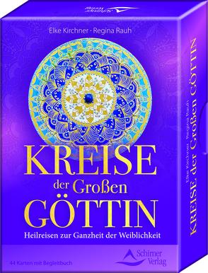Kreise der Großen Göttin von Kirchner,  Elke, Rauh,  Regina