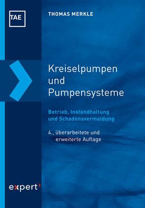 Kreiselpumpen und Pumpensysteme von Bartz,  Wilfried J, Merkle,  Thomas, Mesenholl,  Hans-Joachim