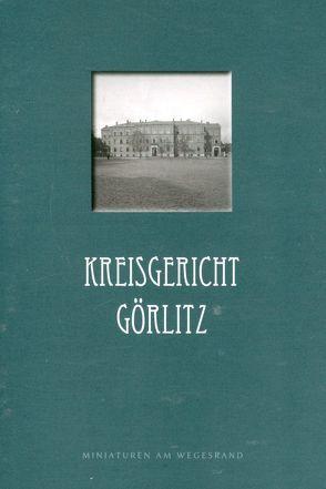 Kreisgericht Görlitz von Bednarek,  Andreas, Dannenberg,  Lars-Anne