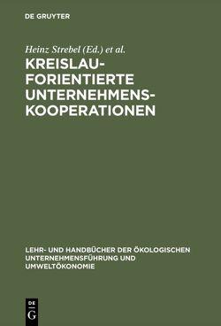 Kreislauforientierte Unternehmenskooperationen von Schwarz,  Erich, Strebel,  Heinz