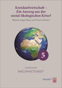 Kreislaufwirtschaft – Ein Ausweg aus der sozial-ökologischen Krise? von Hofmann,  Florian, Jaeger-Erben,  Melanie